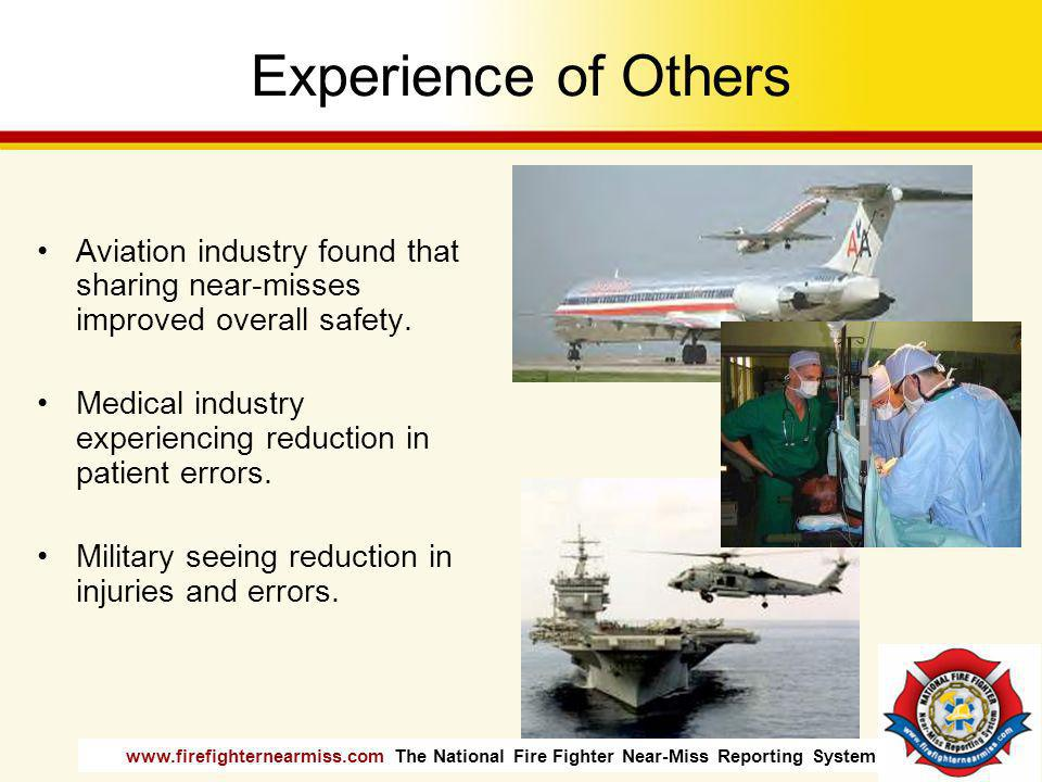 Experience of Others Aviation industry found that sharing near-misses improved overall safety.