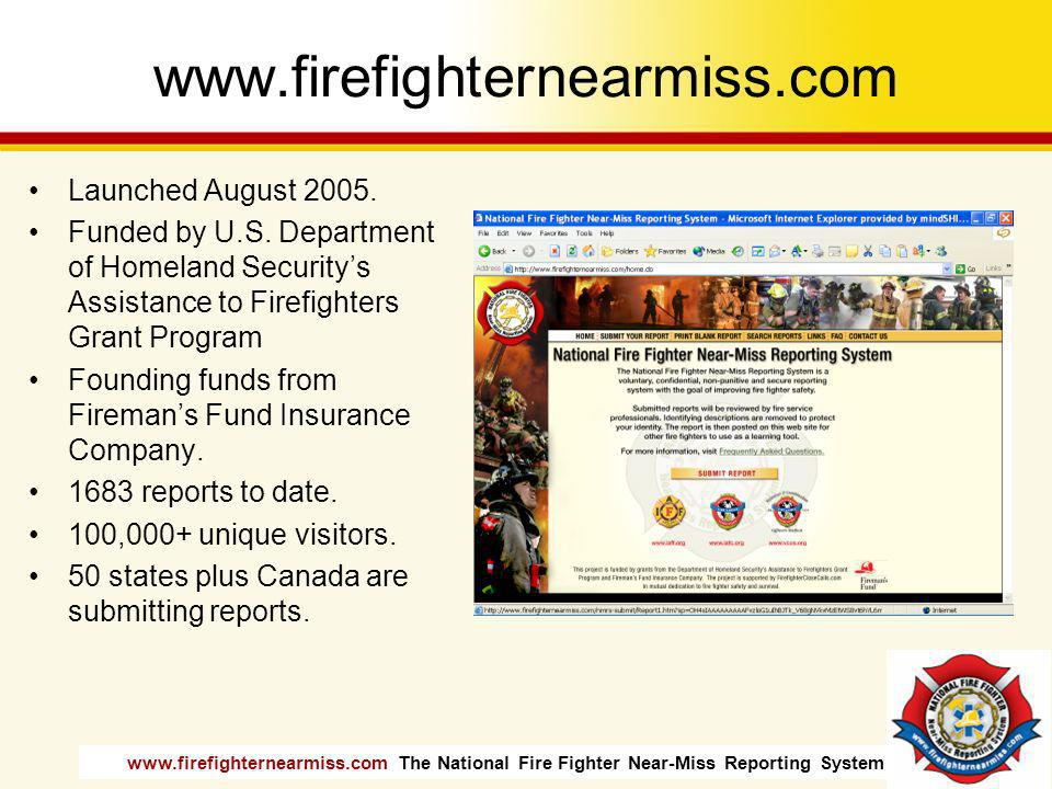 www.firefighternearmiss.com Launched August 2005.