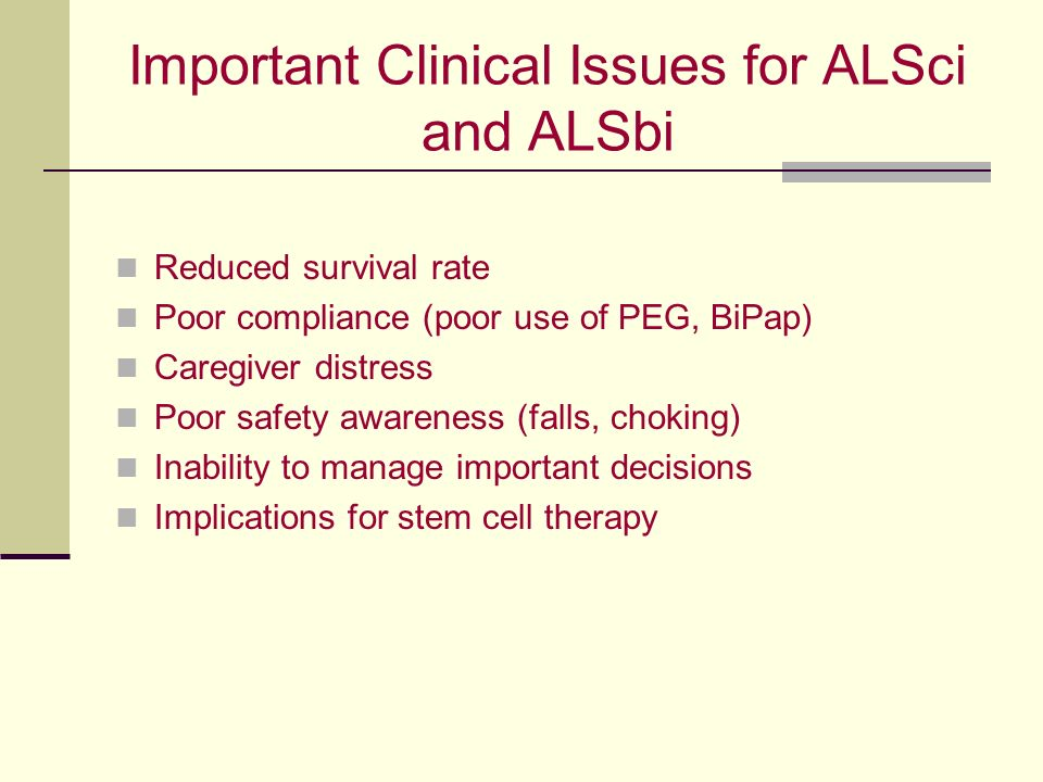 Important Clinical Issues for ALSci and ALSbi