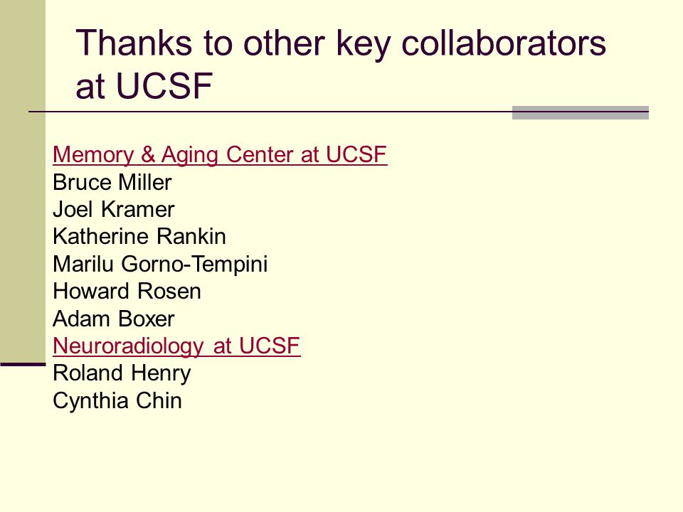 Thanks to other key collaborators at UCSF