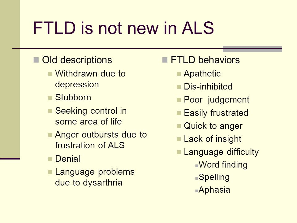 FTLD is not new in ALS Old descriptions FTLD behaviors