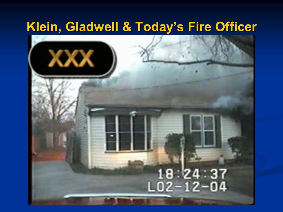 Klein, Gladwell & Today's Fire Officer