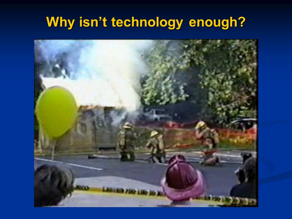 Why isn't technology enough