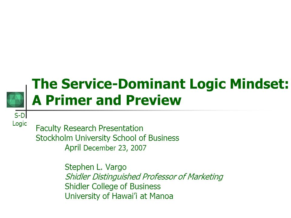 The Service-Dominant Logic Mindset: A Primer and Preview