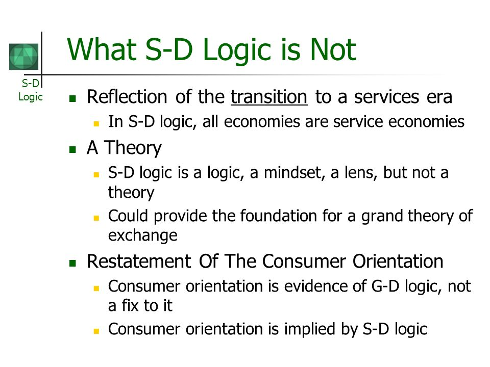 What S-D Logic is Not Reflection of the transition to a services era