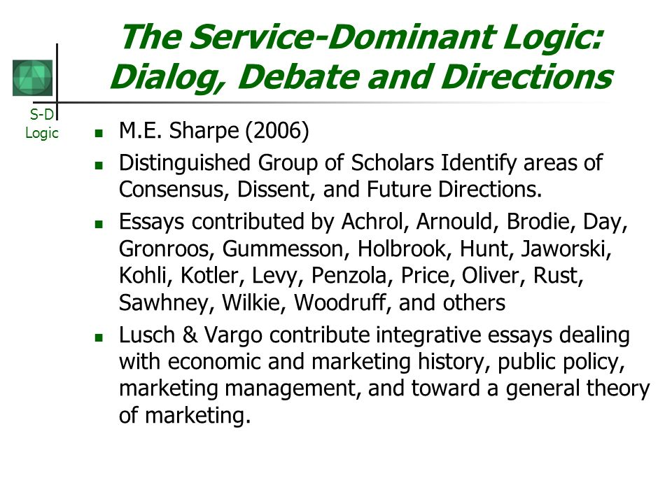 The Service-Dominant Logic: Dialog, Debate and Directions