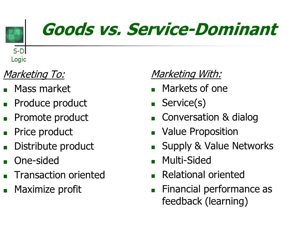 Goods vs. Service-Dominant