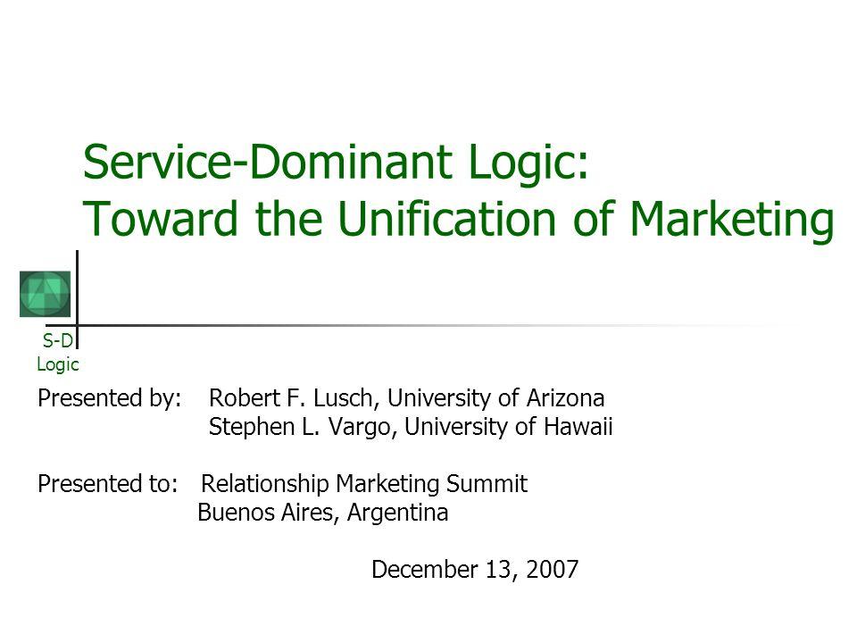 Service-Dominant Logic: Toward the Unification of Marketing