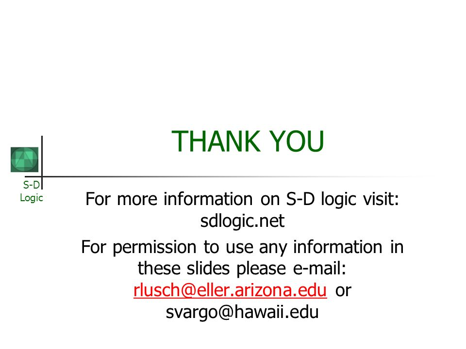 For more information on S-D logic visit: sdlogic.net
