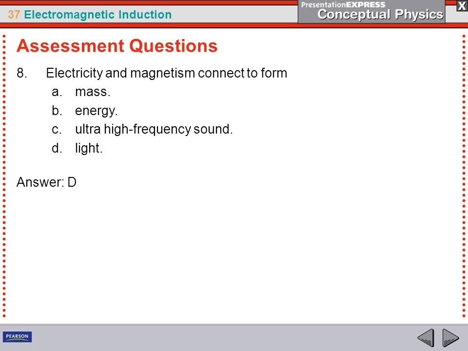 Assessment Questions Electricity and magnetism connect to form mass.