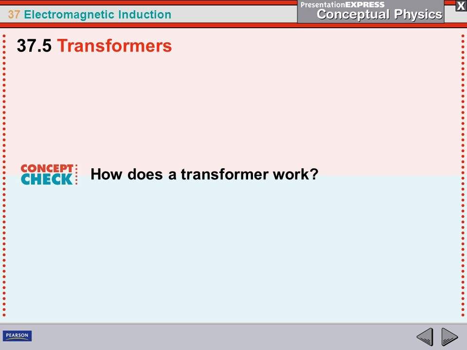 37.5 Transformers How does a transformer work