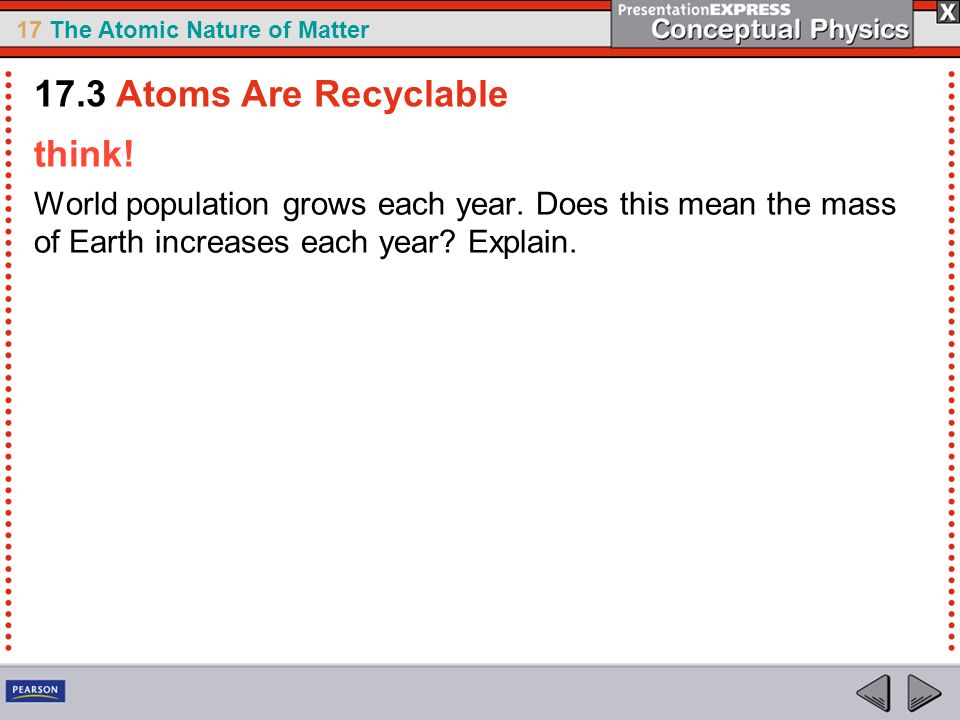 17.3 Atoms Are Recyclable think!