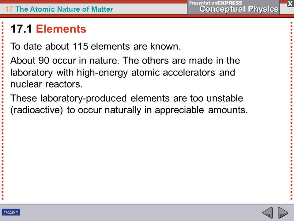 17.1 Elements To date about 115 elements are known.