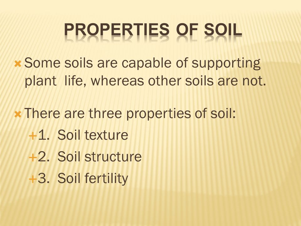Soil and soil conservation ppt video online download for Characteristics of soil
