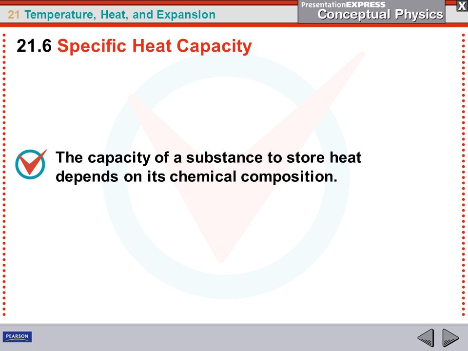 what are the various properties of a substance that determine its heat capacity F block: heat & temperature the properties of a substances needed to determine the amount of energy transferred as heat to or from specific heat capacity.