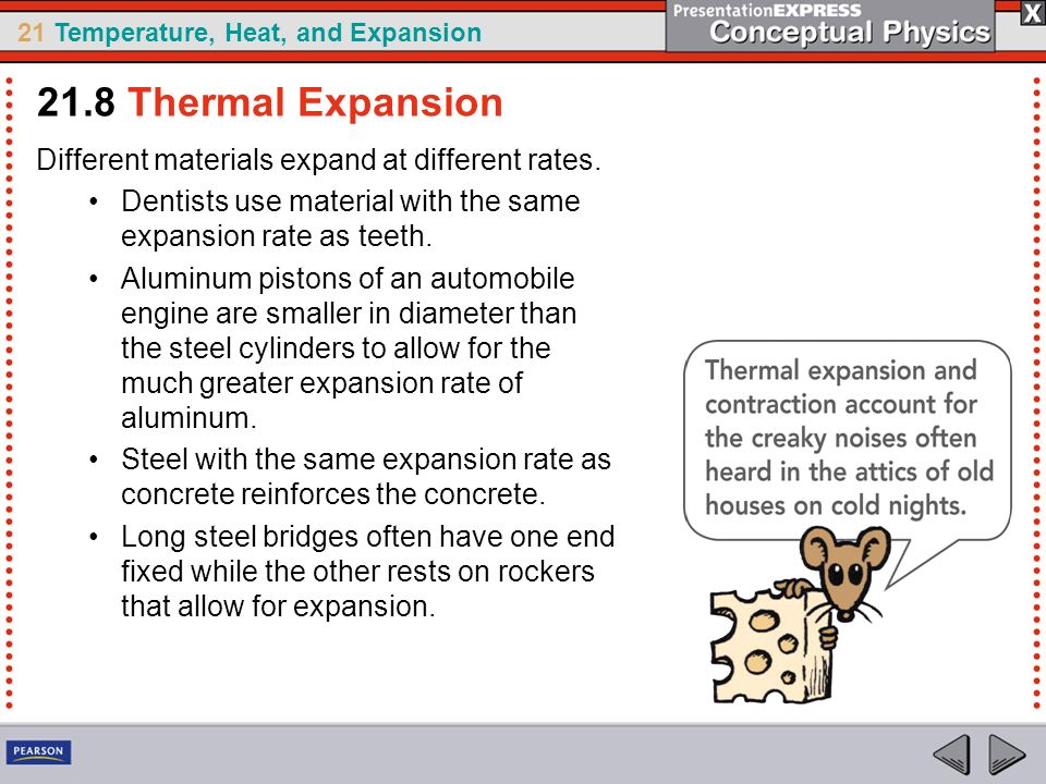 21.8 Thermal Expansion Different materials expand at different rates.