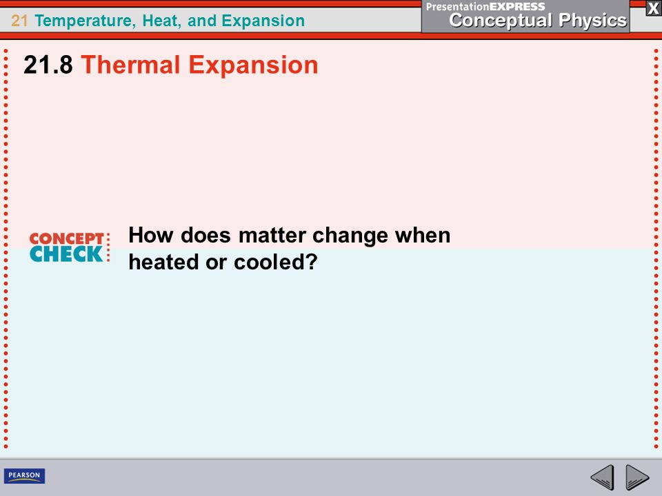 21.8 Thermal Expansion How does matter change when heated or cooled