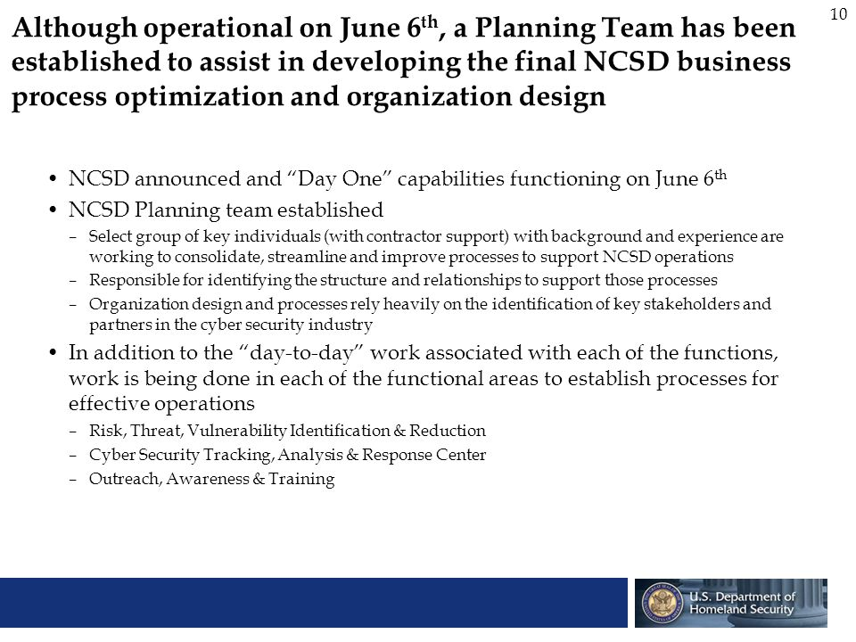 Although operational on June 6th, a Planning Team has been established to assist in developing the final NCSD business process optimization and organization design