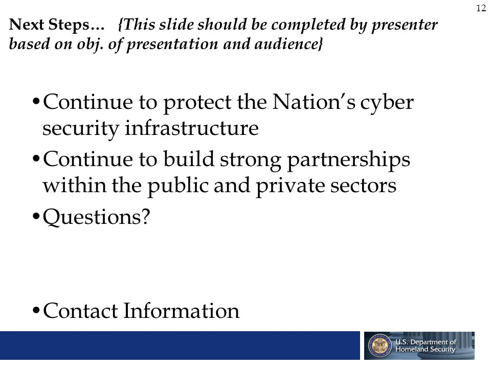 Continue to protect the Nation's cyber security infrastructure