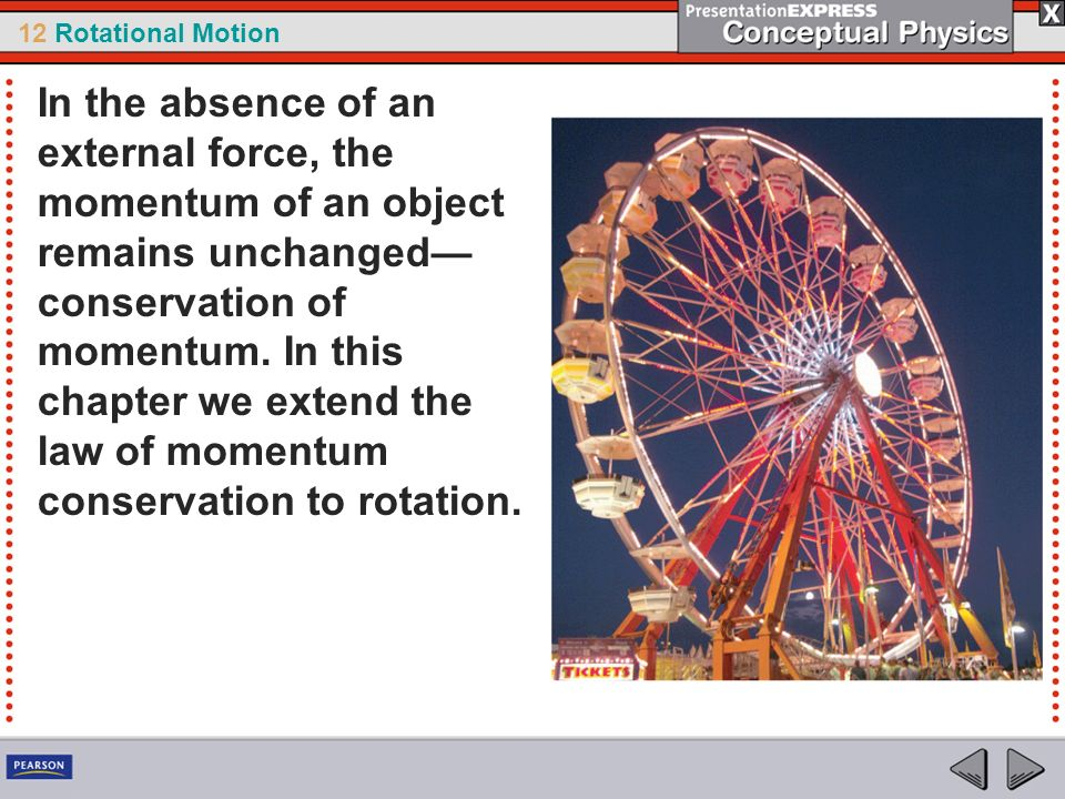 In the absence of an external force, the momentum of an object remains unchanged—conservation of momentum.