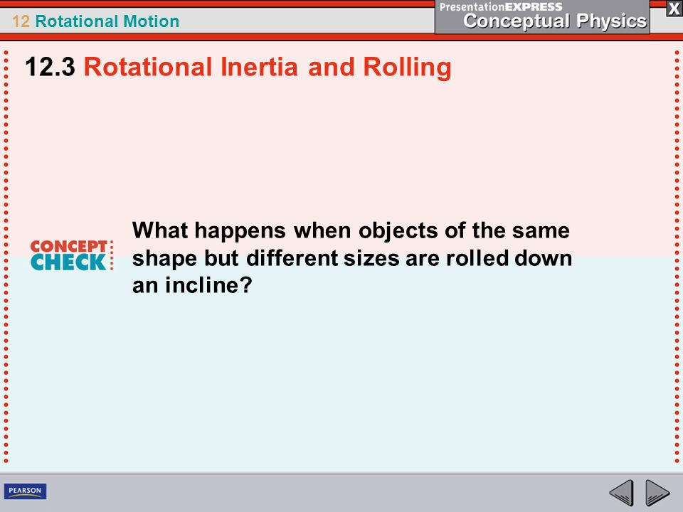 12.3 Rotational Inertia and Rolling