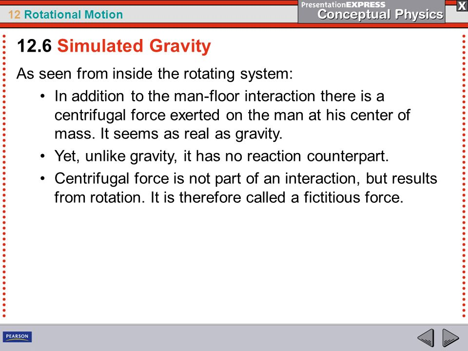 12.6 Simulated Gravity As seen from inside the rotating system: