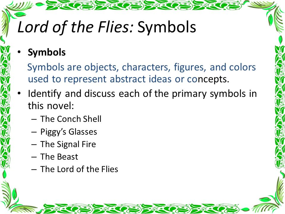 symbolism in lord of flies In william golding's lord of the flies the conch represents power and order  power is represented by the fact that you have to be holding it to speak, and  order.