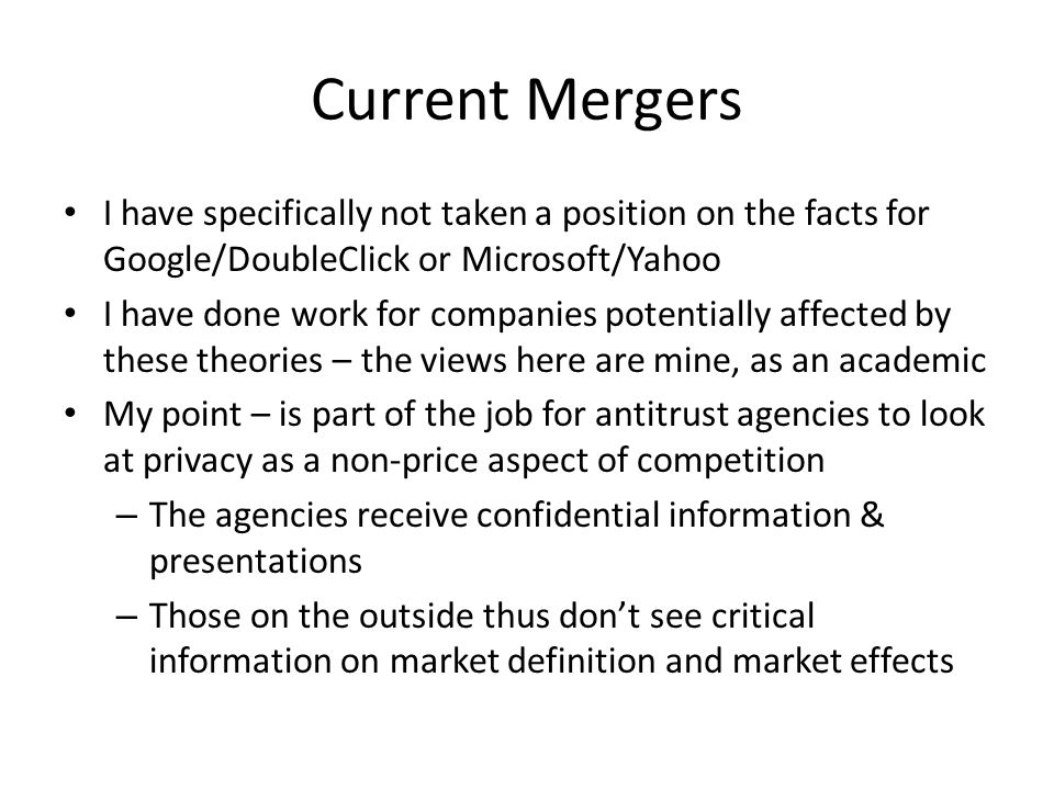 Current Mergers I have specifically not taken a position on the facts for Google/DoubleClick or Microsoft/Yahoo.