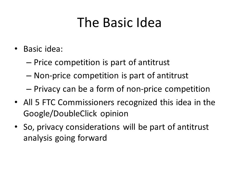 The Basic Idea Basic idea: Price competition is part of antitrust
