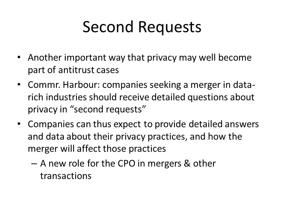 Second Requests Another important way that privacy may well become part of antitrust cases.