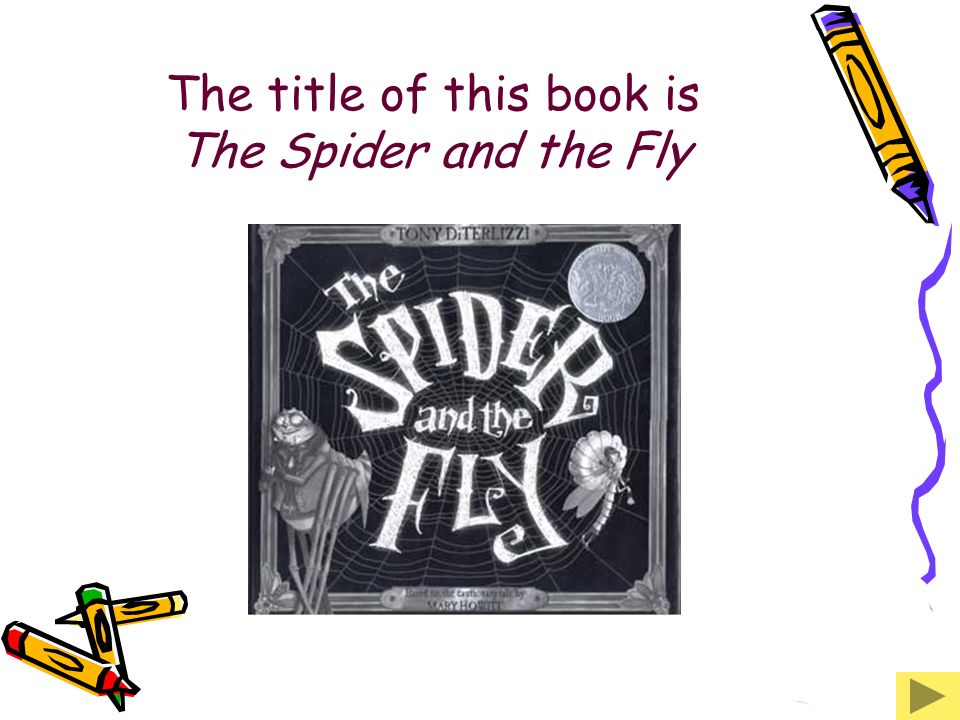 The title of this book is The Spider and the Fly