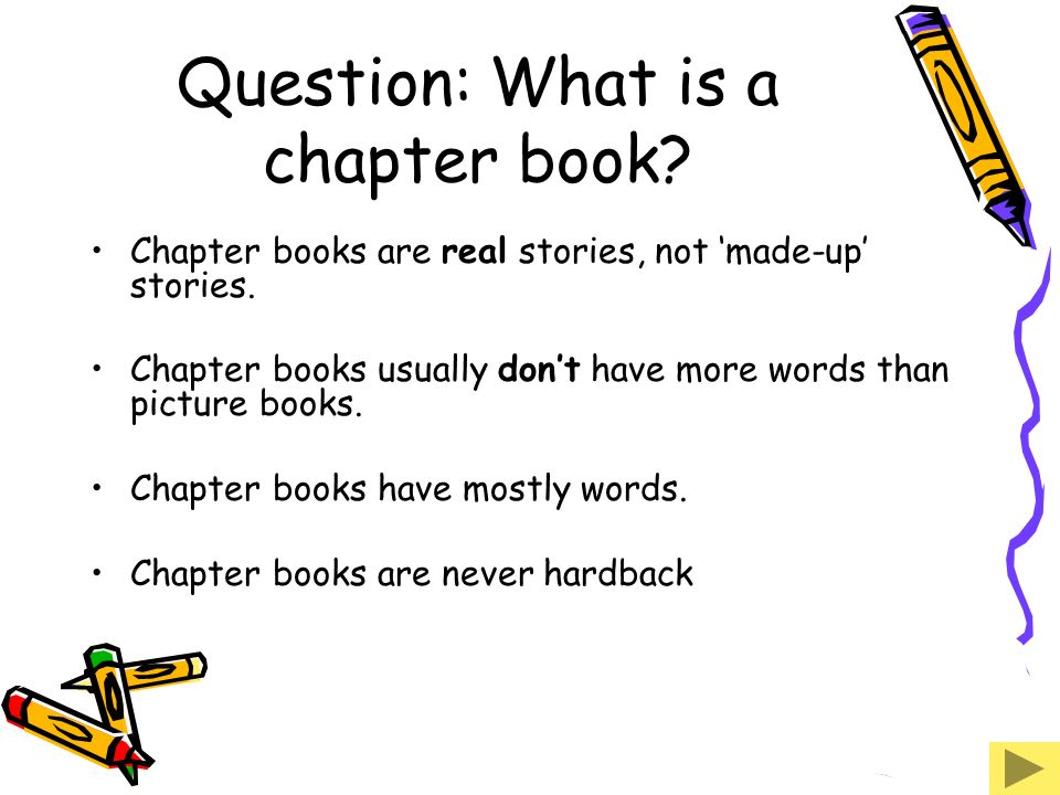 Question: What is a chapter book
