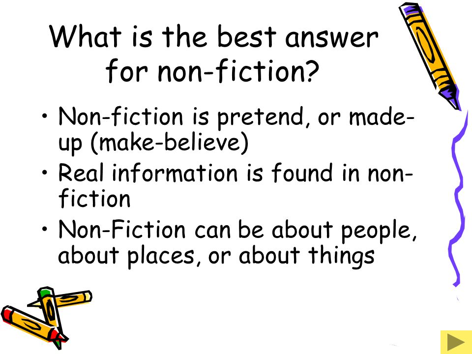 What is the best answer for non-fiction