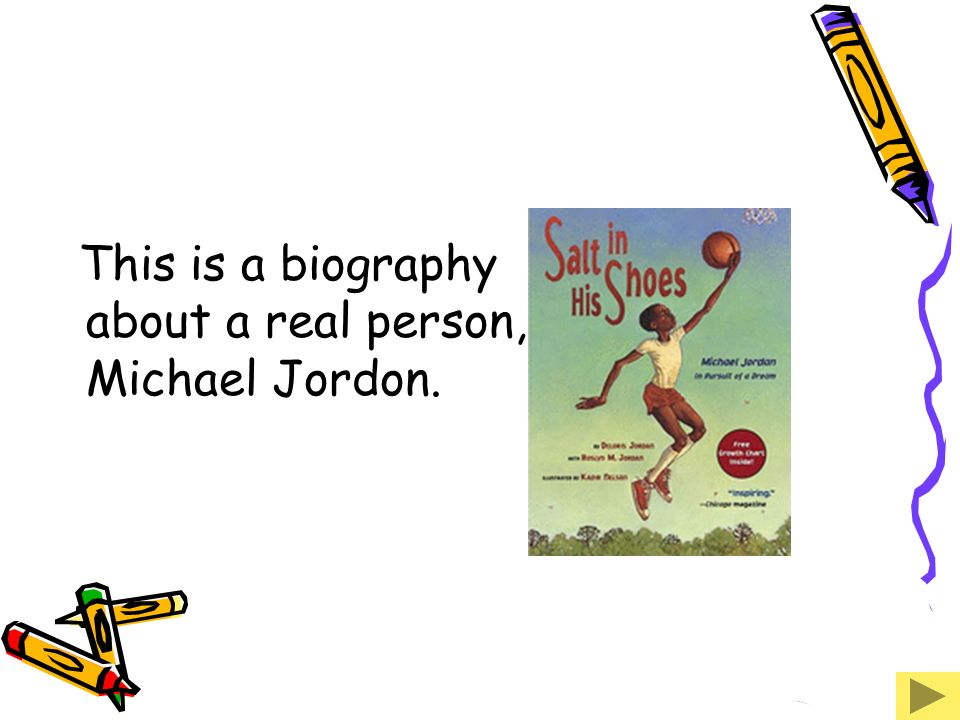 This is a biography about a real person, Michael Jordon.