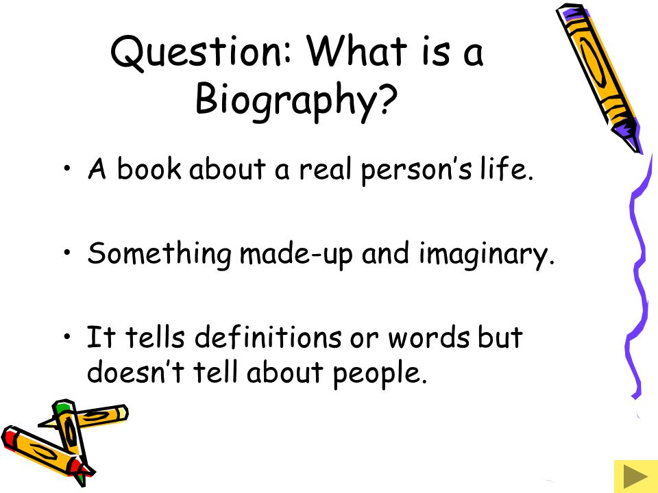 Question: What is a Biography
