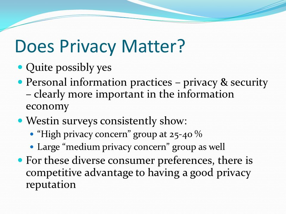 Does Privacy Matter Quite possibly yes