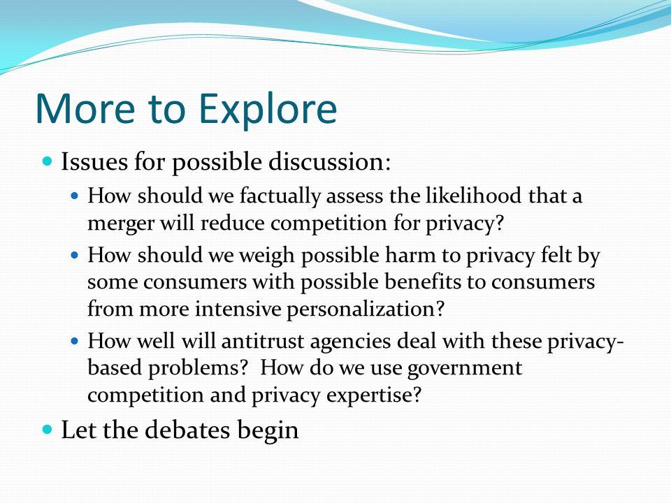 More to Explore Issues for possible discussion: Let the debates begin