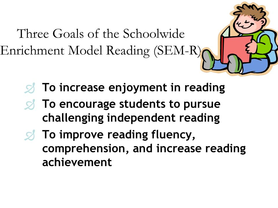 Sem r schoolwide enrichment model reading ppt video online download three goals of the schoolwide enrichment model reading sem r fandeluxe Images