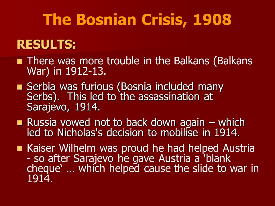 The Bosnian Crisis, 1908 RESULTS:
