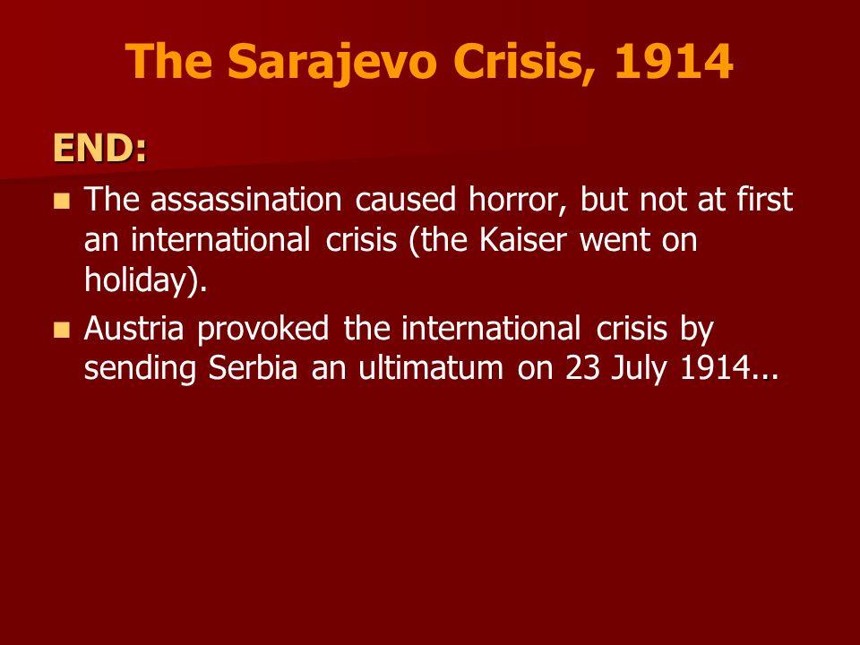 The Sarajevo Crisis, 1914 END: