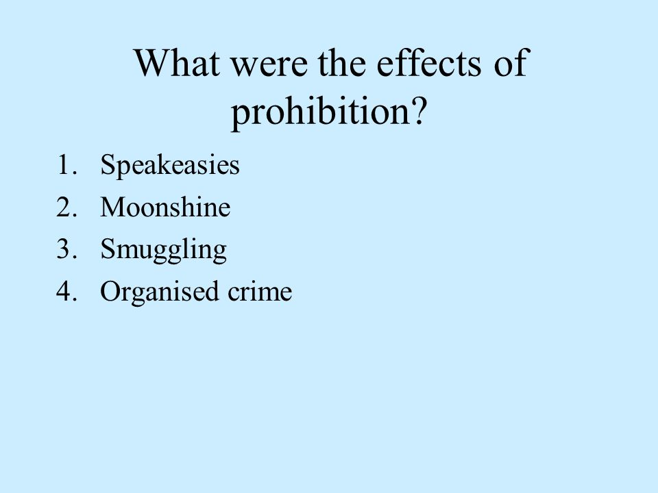 What were the effects of prohibition