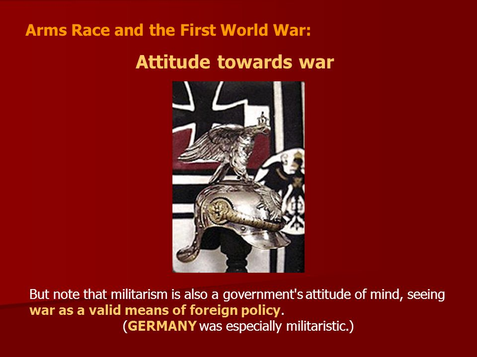 (GERMANY was especially militaristic.)