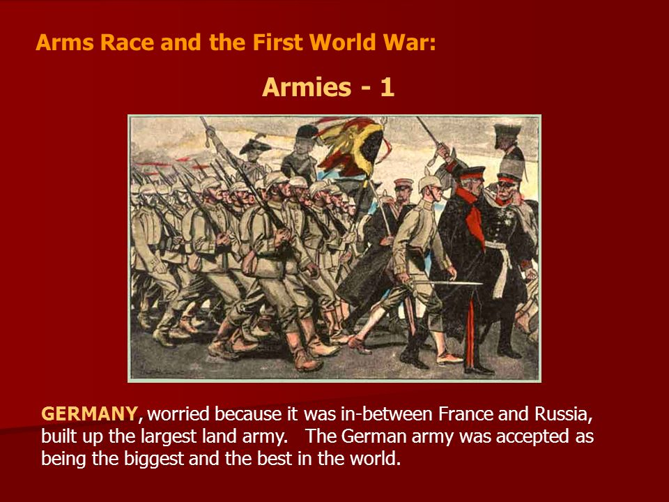 Armies - 1 Arms Race and the First World War: