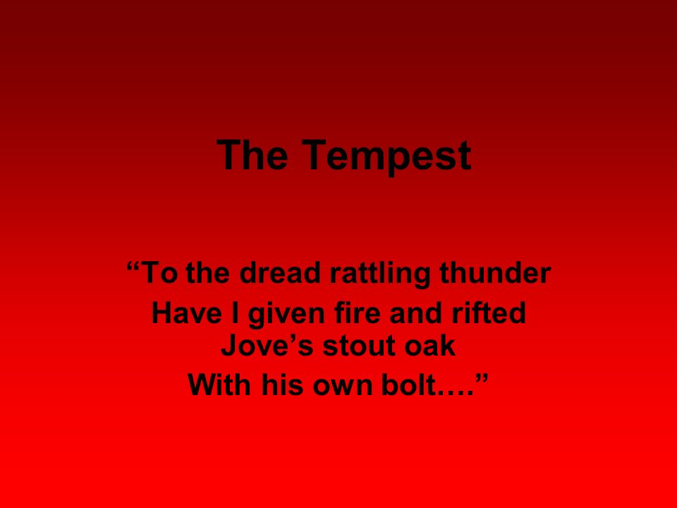 The Tempest To the dread rattling thunder