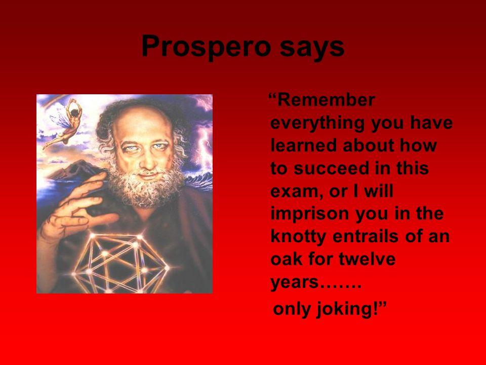 Prospero says