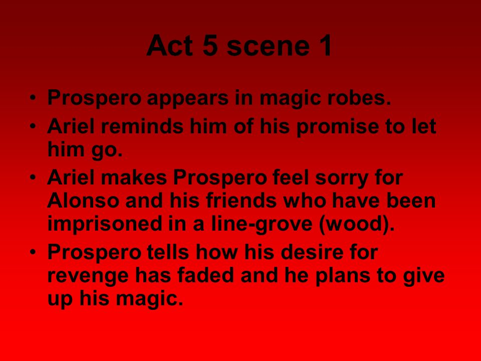 Act 5 scene 1 Prospero appears in magic robes.