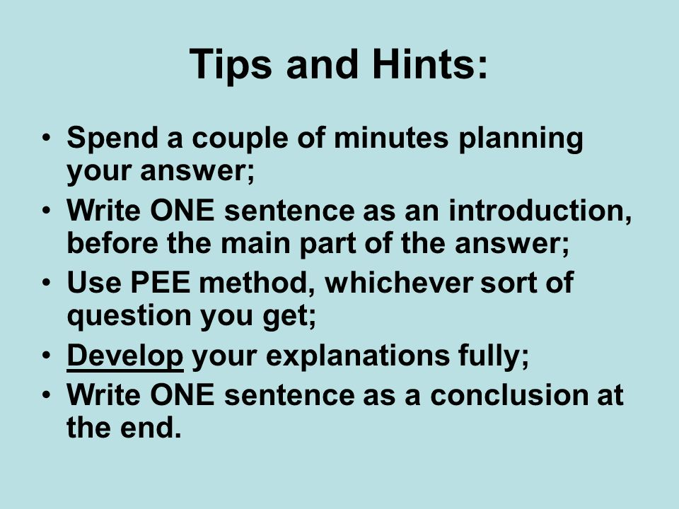 Tips and Hints: Spend a couple of minutes planning your answer;