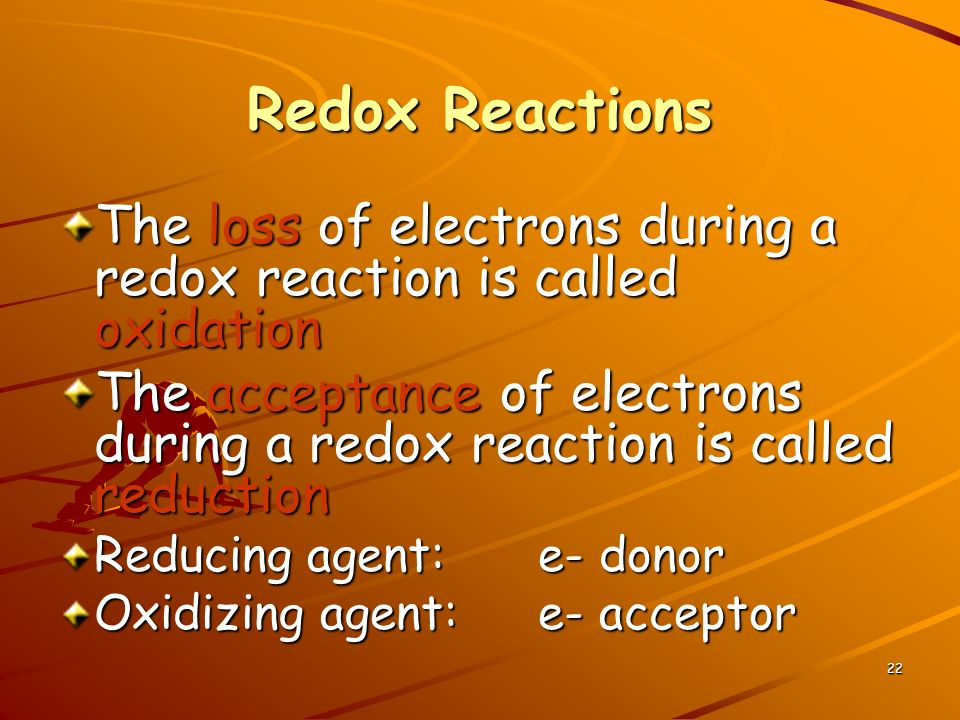 change in electrons during oxidation and reduction 634 chapter 20 redox reactions  processes of oxidation and reduction in electron-trans-  for oxidation to take place, the electrons lost by the substance that.