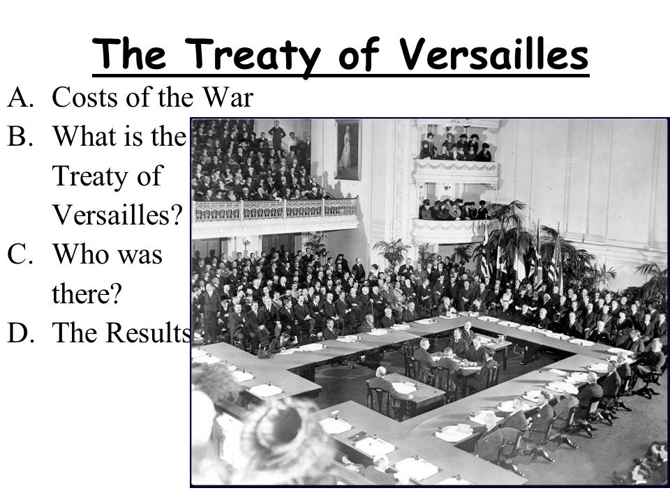 aims of the treaty of versaille Like the french, lloyd george also supported secret treaties and naval  blockades the big four lloyd george, vittorio emanuele.