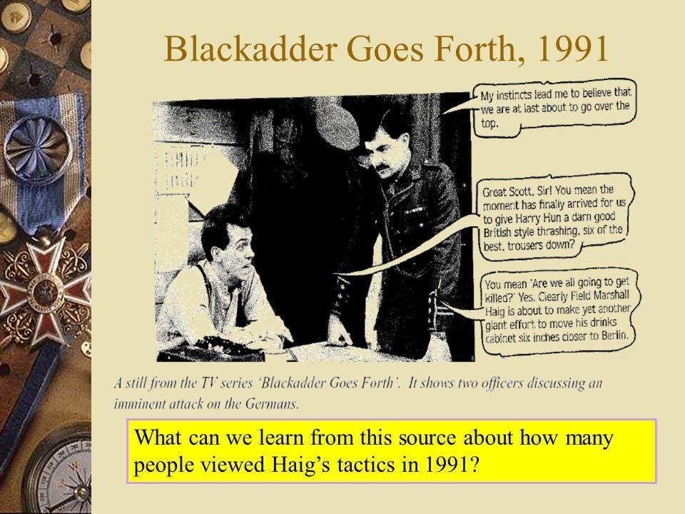 Blackadder Goes Forth, 1991 Good Place to show a Blackadder clip.